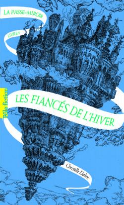 PASSE-MIROIR, LA -  LES FIANCÉS DE L'HIVER 01
