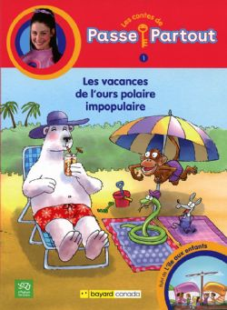 PASSE PARTOUT -  LES VACANCES DE L'OURS POLAIRE IMPOPULAIRE 01