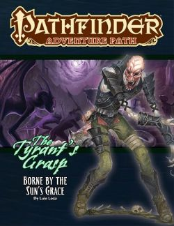 PATHFINDER : ADVENTURE PATH -  BORNE BY THE SUN'S GRACE (ENGLISH) -  TYRANT'S GRASP 5