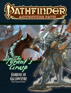 PATHFINDER : ADVENTURE PATH -  GARDENS OF GALLOWSPIRE (ENGLISH) -  TYRANT'S GRASP 4