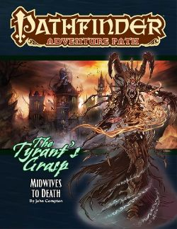 PATHFINDER : ADVENTURE PATH -  MIDWIVES TO DEATH (ENGLISH) -  TYRANT'S GRASP 6