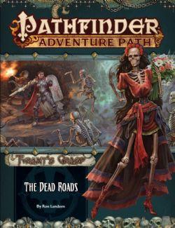 PATHFINDER : ADVENTURE PATH -  THE DEAD ROADS (ENGLISH) -  TYRANT'S GRASP 1