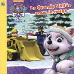 PAW PATROL -  LA GRANDE VALLÉE SOUS LA NEIGE