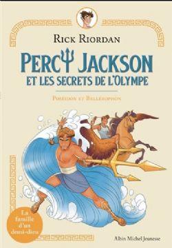 PERCY JACKSON -  POSÉÏDON ET BÉLLÉROPHON -  PERCY JACKSON ET LES SECRETS DE L'OLYMPE