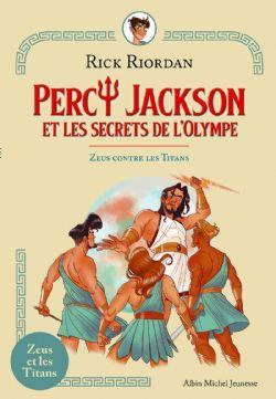 PERCY JACKSON -  ZEUS CONTRE LES TITANS -  PERCY JACKSON ET LES SECRETS DE L'OLYMPE