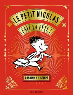 PETIT NICOLAS, LE -  LE PETIT NICOLAS FAIT LA FÊTE !  (EDITION COLLECTOR)
