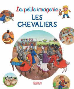 PETITE IMAGERIE, LES -  LES CHEVALIERS