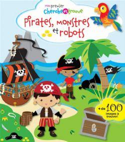 PIRATES, MONSTERS AND ROBOTS -  MON PREMIER CHERCHE ET TROUVE -PIRATES, MONSTERS AND ROBOTS
