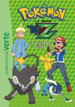 POKEMON -  LE VILLAGE NINJA -  POKEMON XYZ 31