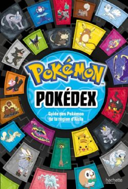 POKEMON -  POKEDEX - GUIDE DES POKÉMON DE LA RÉGION D'ALOLA