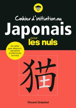POUR LES NULS -  CAHIER D'INITIATION AU JAPONAIS