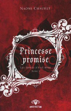 PRINCESSE PROMISE -  LES ÉPINES D'UNE ROSE 02