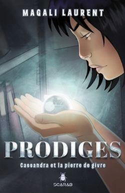 PRODIGES -  CASSANDRA ET LA PIERRE DE GIVRE
