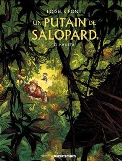 PUTAIN DE SALOPARD, UN -  O MANETA 02