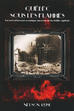 QUÉBEC SOUS LES FLAMMES: UN RÉCIT D'HORREUR COSMIQUE AU COEUR DE LA VIEILLE CAPITALE