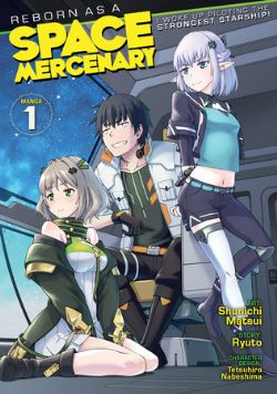 REBORN AS A SPACE MERCENARY: I WOKE UP PILOTING THE STRONGEST STARSHIP! -  (ENGLISH V.) 01
