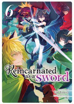 REINCARNATED AS A SWORD -  -NOVEL- (ENGLISH V.) 06