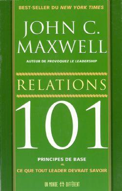 RELATIONS 101 -  CE QUE TOUT LEADER DEVRAIT SAVOIR