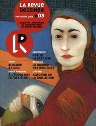 REVUE DESSINEE, LA -  PRINTEMPS 2014 - ENQUÊTES, REPORTAGES ET DOCUMENTAIRES EN BD 03