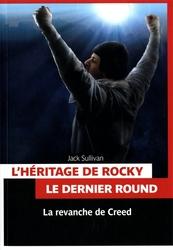 ROCKY -  LA REVANCHE DE CREED -  L'HERITAGE DE ROCKY