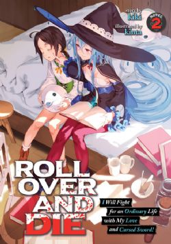 ROLL OVER AND DIE: I WILL FIGHT FOR AN ORDINARY LIFE WITH MY LOVE AND CURSED SWORD! -  -NOVEL- (ENGLISH V.) 02