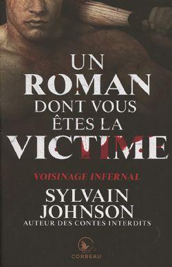ROMAN DONT VOUS ÊTES LA VICTIME, UN -  VOISINAGE INFERNAL