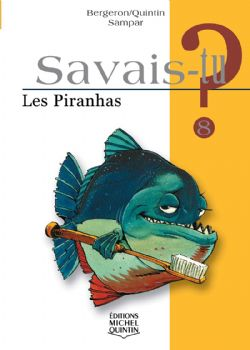 SAVAIS-TU ? -  LES PIRANHAS 08