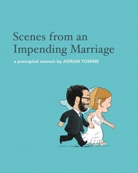 SCENES FROM AN IMPENDING MARRIAGE -  A PRENUPTIAL MEMOIR HC