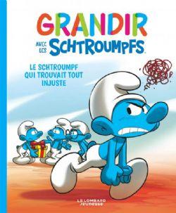 SCHTROUMPFS -  LE SCHTROUMPF QUI TROUVAIT TOUT INJUSTE -  GRANDIR AVEC LES SCHTROUMPFS 05