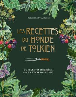 SEIGNEUR DES ANNEAUX, LE -  LES RECETTES DU MONDE DE TOLKIEN - 75 RECETTES INSPIRÉES PAR LA TERRE DU MILIEU