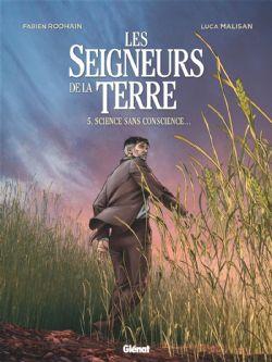 SEIGNEURS DE LA TERRE, LES -  SCIENCE SANS CONSCIENCE... 05