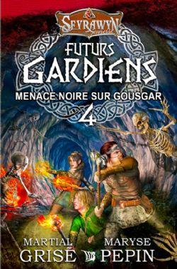 SEYRAWYN -  FUTURS GARDIENS - MENACE NOIRE SUR GOUSGAR -  SEYRAWYN JUNIOR - LES DRAGONNIERS 04