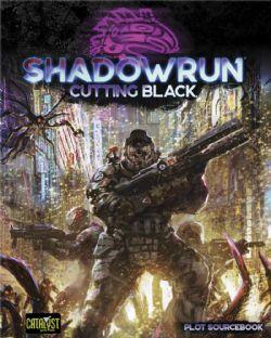 SHADOWRUN -  CUTTING BLACK PLOT SOURCEBOOK (ENGLISH)
