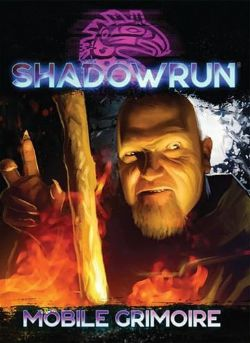 SHADOWRUN -  MOBILE GRIMOIRE SPELL CARDS -  SHADOWRUN 5TH EDITION