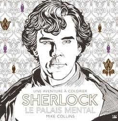 SHERLOCK -  LE PALAIS MENTAL - UNE AVENTURE À COLORIER