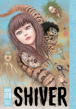 SHIVER -  JUNJI ITO SELECTED STORY