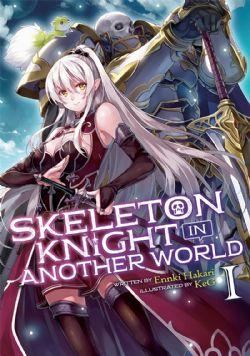 SKELETON KNIGHT IN ANOTHER WORLD -  -NOVEL- (ENGLISH V.) 01