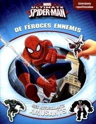 SPIDER-MAN -  DE FEROCES ENNEMIS - MES AUTOCOLLANTS AMUSANTS -  ULTIMATE SPIDER-MAN