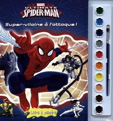 SPIDER-MAN -  SUPER-VILAINS À L'ATTAQUE ! - LIVRE À PEINDRE -  ULTIMATE SPIDER-MAN