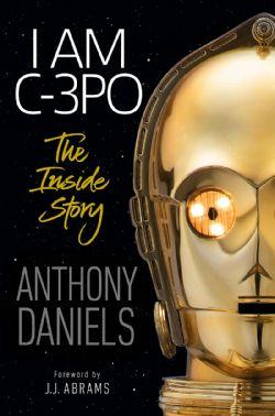 STAR WARS -  I AM C-3PO INSIDE STORY