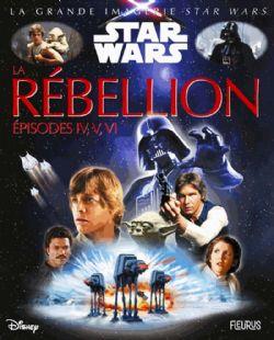 STAR WARS -  LA RÉBELLION, ÉPISODES IV, V, VI 10 -  GRANDE IMAGERIE DES SUPER-HEROS, LA