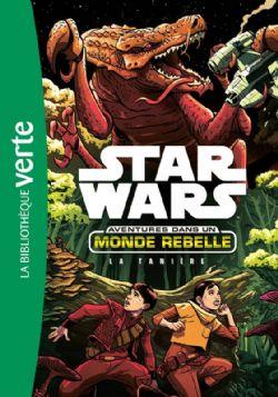 STAR WARS -  LA TANIÈRE -  AVENTURES DANS UN MONDE REBELLE 03