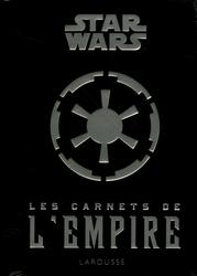 STAR WARS -  LES CARNETS DE L'EMPIRE