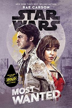 STAR WARS -  MOST WANTED -  STAR WARS: SOLO