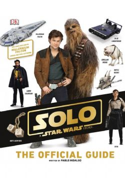 STAR WARS -  SOLO OFFICIAL GUIDE HC