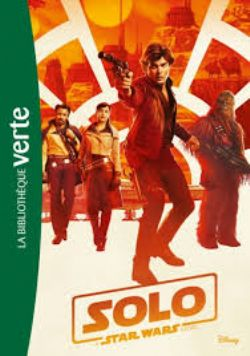 STAR WARS -  SOLO -  SOLO: A STAR WARS STORY