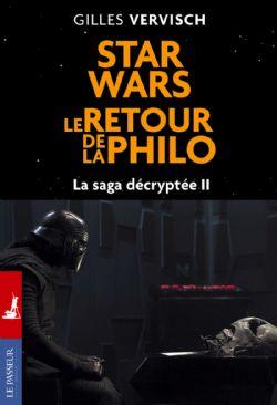 STAR WARS -  STAR WARS, LE RETOUR DE LA PHILO -  SAGA DÉCRYPTÉE, LA 02
