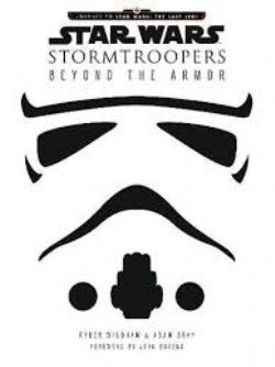 STAR WARS -  STORMTROOPERS BEYOND THE ARMOR HC