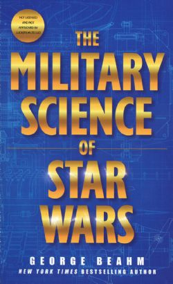 STAR WARS -  THE MILITARY SCIENCE OF STAR WARS
