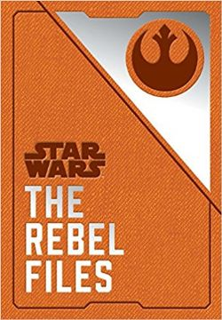 STAR WARS -  THE REBEL FILES
